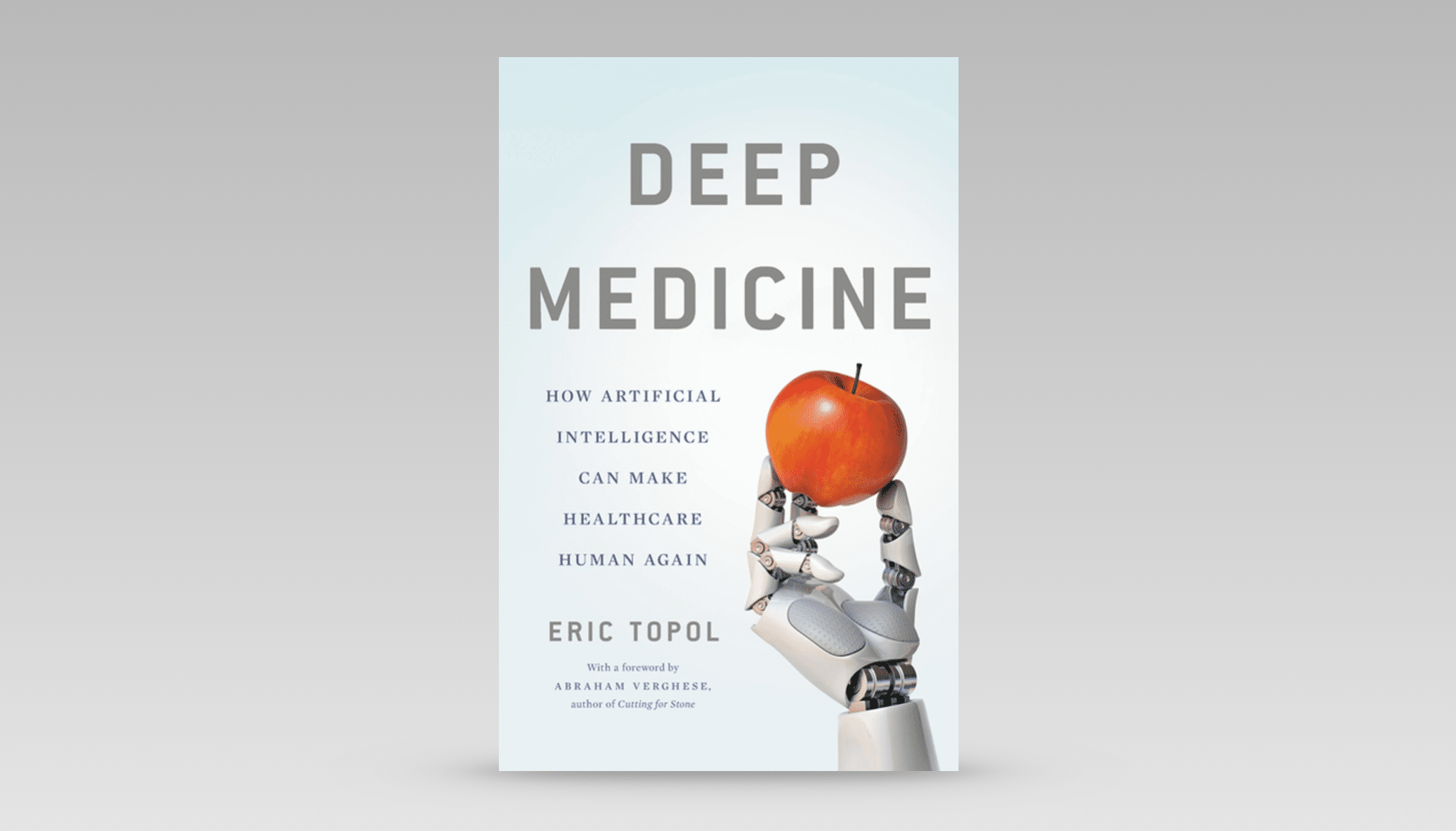 Deep Medicine - Eric Topol